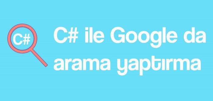 c# ile google da arama yapma